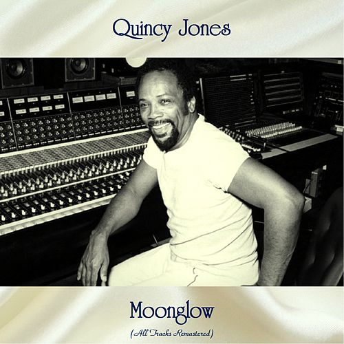 Moonglow (All Tracks Remastered) de Quincy Jones