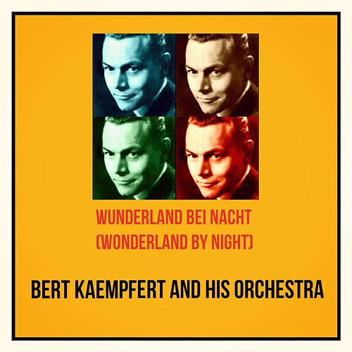 Wunderland Bei Nacht (Wonderland by Night) (All Tracks Remastered) by Bert Kaempfert
