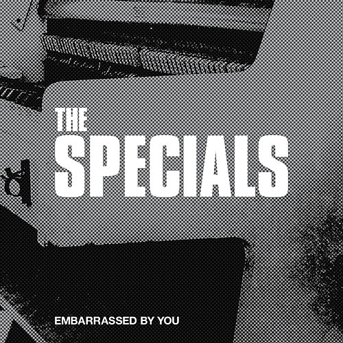 Embarrassed By You (Radio Edit) von The Specials