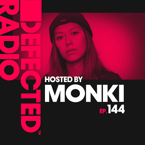 Defected Radio Episode 144 (hosted by Monki) de Defected Radio