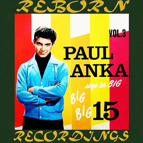 Sings His Big Big Big 15, Vol.3 (HD Remastered) by Paul Anka