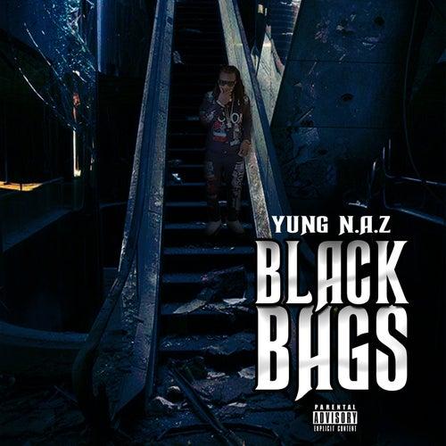 Black Bags by Yung N.A.Z
