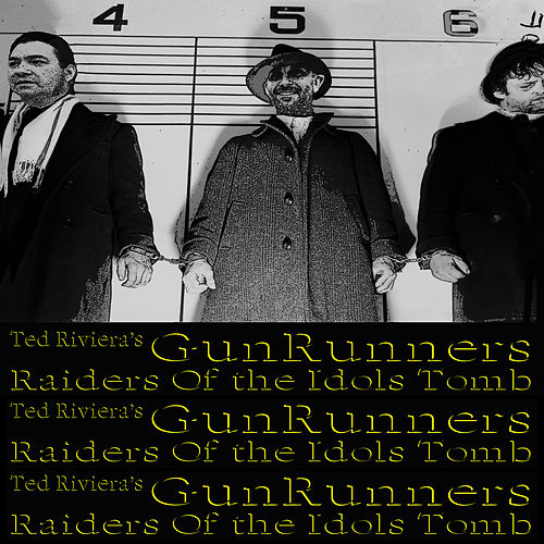 Raiders of the Idols' Tomb de Ted Riviera's Gunrunners