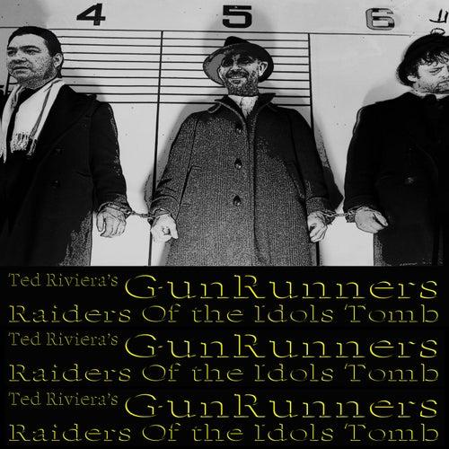 Raiders of the Idols' Tomb de Ted Riviera's Gunrunners