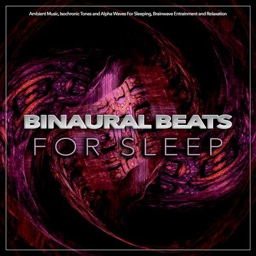 Binaural Beats For Sleep: Ambient Music, Isochronic    by Binaural Beats