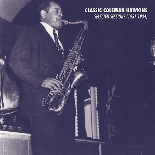 Selected Sessions (1931-1934) by Coleman Hawkins