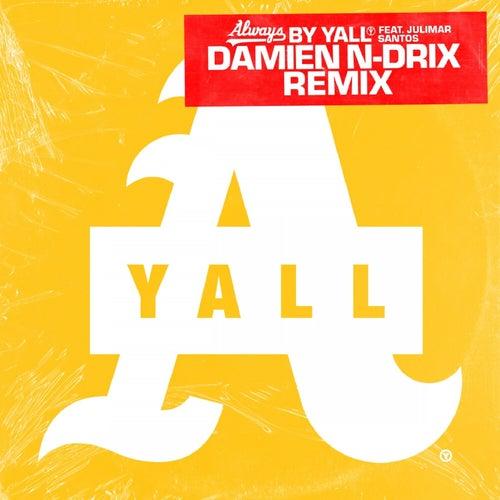 Always (Damien N-Drix Remix) von Yall