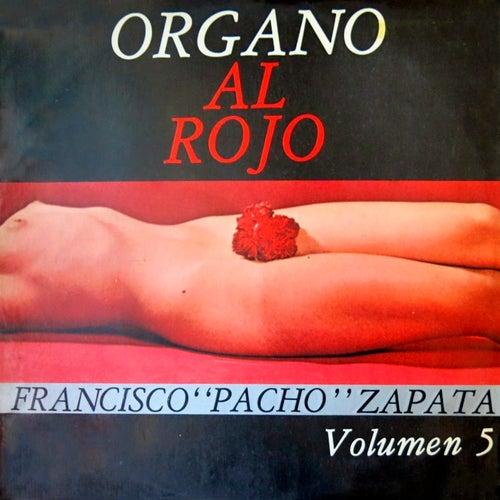 Organo al Rojo, Vol. 5 de Francisco Pacho Zapata