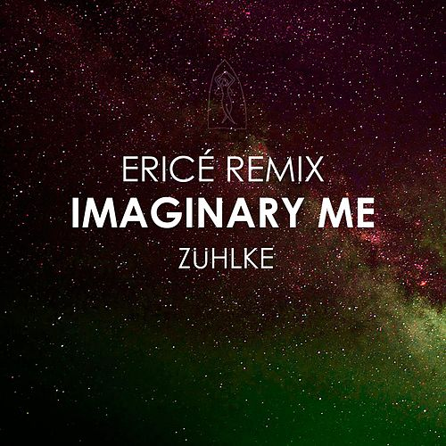 Imaginary Me (Remix) (Ericé Remix) by ZÜHLKE and Ericé