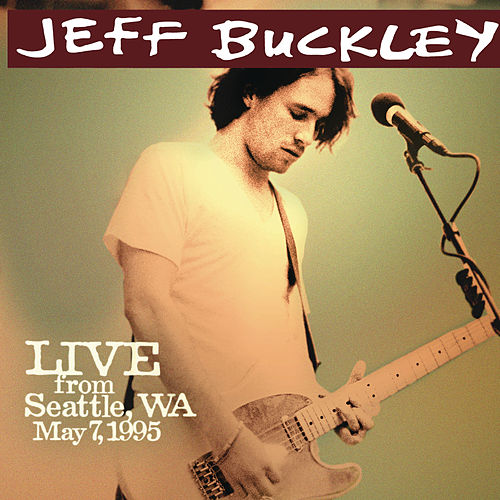 Live from Seattle, WA, May 7, 1995 de Jeff Buckley