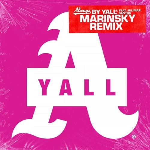 Always (Marinsky Remix) von Yall