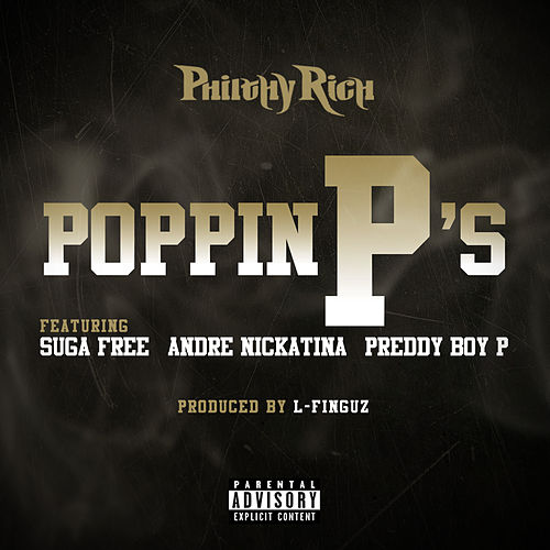 Poppin P's by Philthy Rich