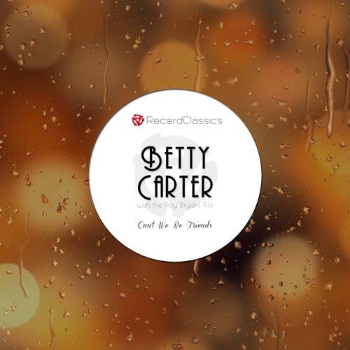 Can't We Be Friends de Betty Carter