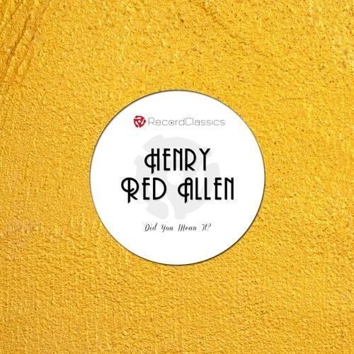 Did You Mean It? de Henry Red Allen