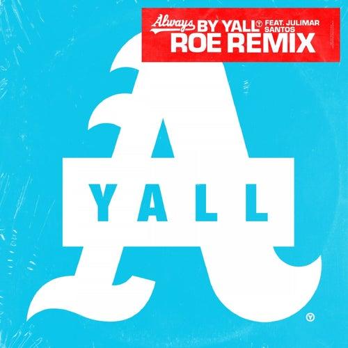 Always (ROE Remix) von Yall