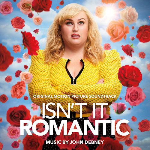 Isn't It Romantic (Original Motion Picture Soundtrack) by Various Artists
