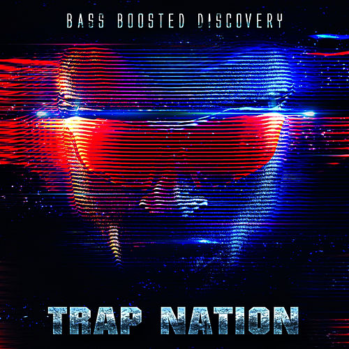 Bass Boosted Discovery von Trapnation
