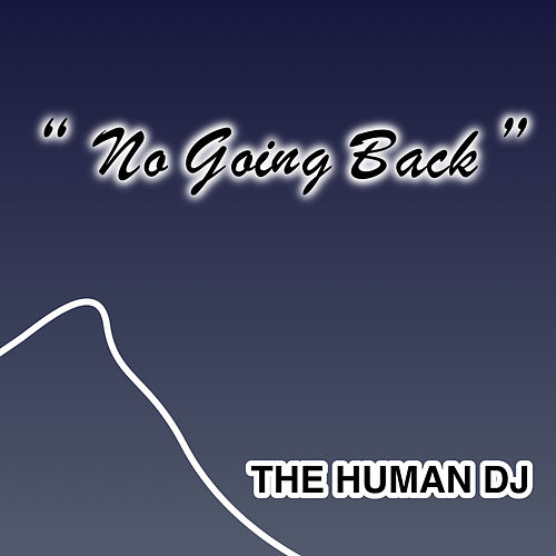 No Going Back by The Human DJ