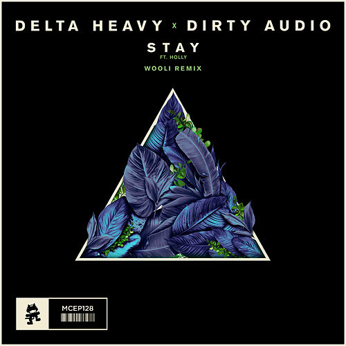 Stay (Wooli Remix) de Delta Heavy