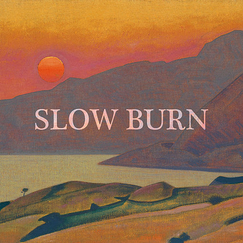 Slow Burn by Joe Hertler