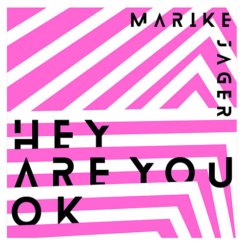 Hey Are You OK de Marike Jager