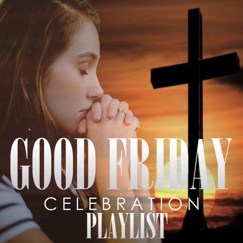 Good Friday Celebration Playlist de Various Artists