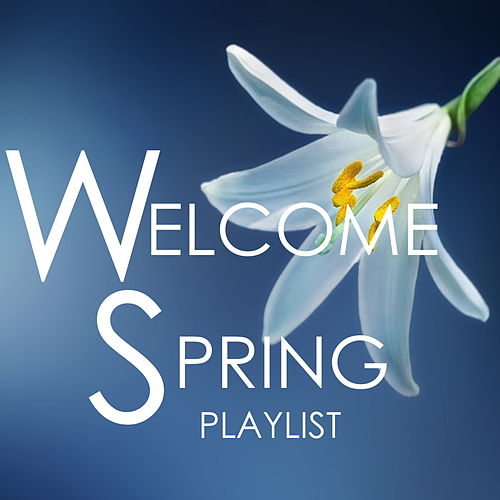 Welcome Spring Playlist de Various Artists