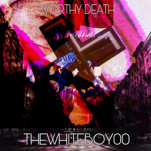 Worthy Death by Thewhiteboy00