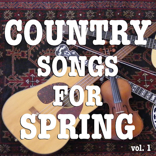 Country Songs For Spring vol. 1 de Various Artists