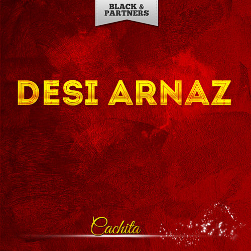 Cachita by Desi Arnaz