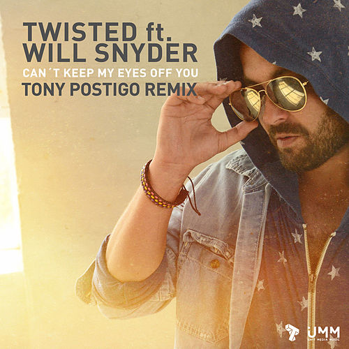 Can´t Keep My Eyes Off You (Tony Postigo Remix) by Twisted