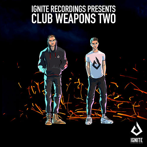 Ignite Presents: Club Weapons, Vol. 2 by Firebeatz