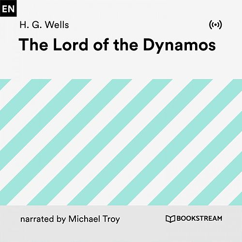 The Lord of the Dynamos von H.G. Wells