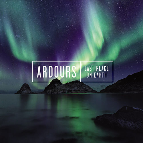 Last Place on Earth by Ardours