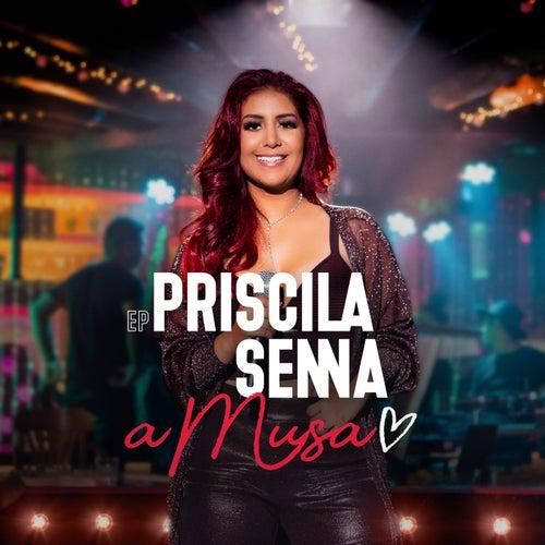 EP Priscila Senna a Musa de Priscila Senna