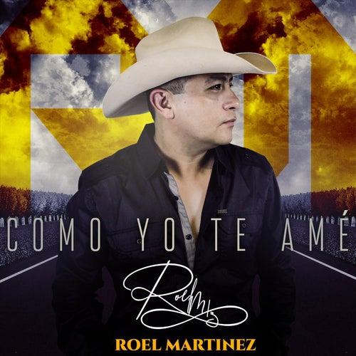 Cómo Yo Te Amé de Roel Martinez