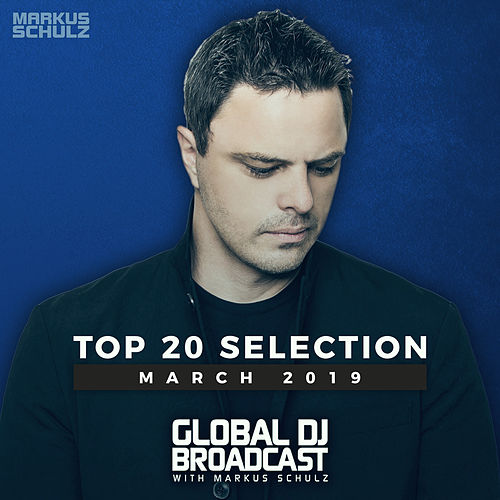 Global DJ Broadcast - Top 20 March by Various Artists