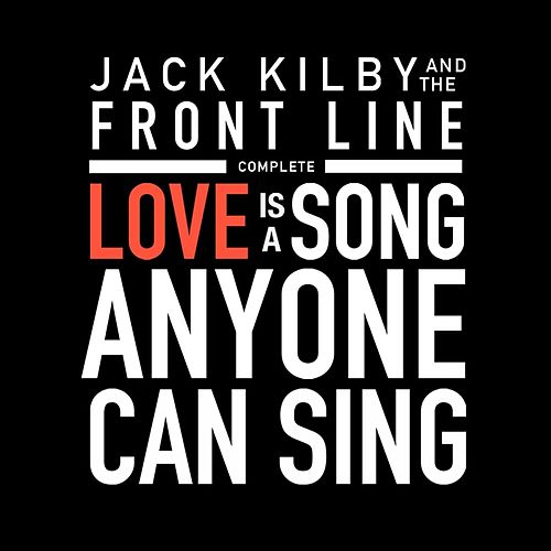 Love Is a Song Anyone Can Sing (Complete) de Jack Kilby and the Front Line