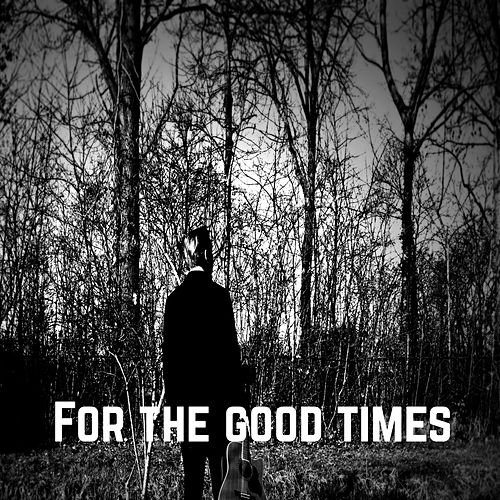 For the Good Times de Benjamin Cornell