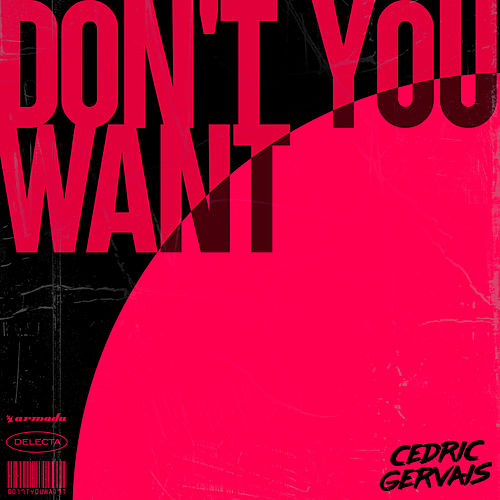 Don't You Want by Cedric Gervais