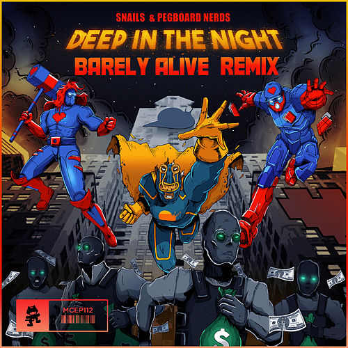 Deep in the Night (Barely Alive Remix) by Snails