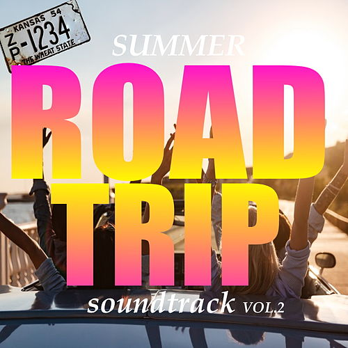 Summer Road Trip Playlist Vol.2 by Various Artists