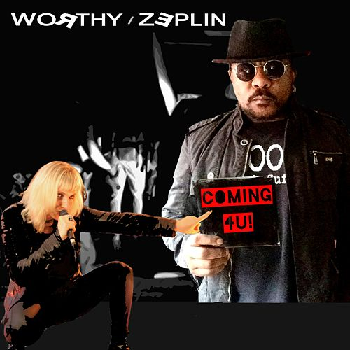 Coming 4 U by Worthy / Zeplin