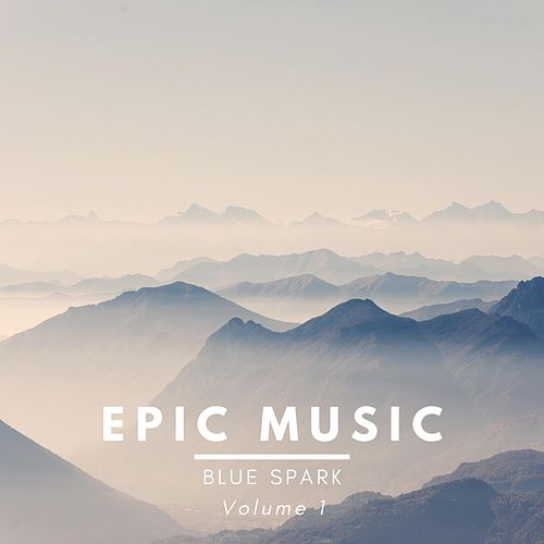 Epic Music, Vol. 1 by Blue Spark