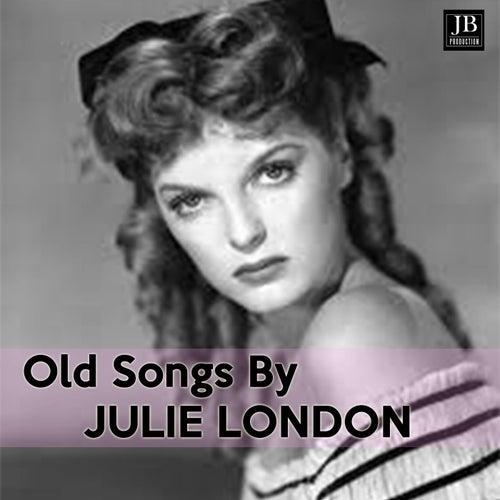 Old Songs By Julie London von Julie London
