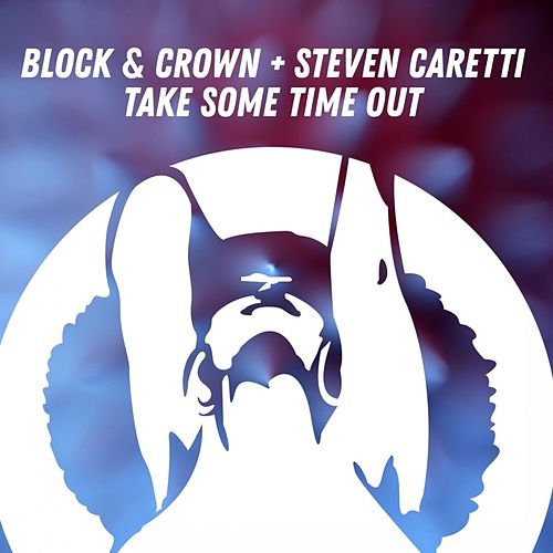 Take Some Time Out by Block and Crown