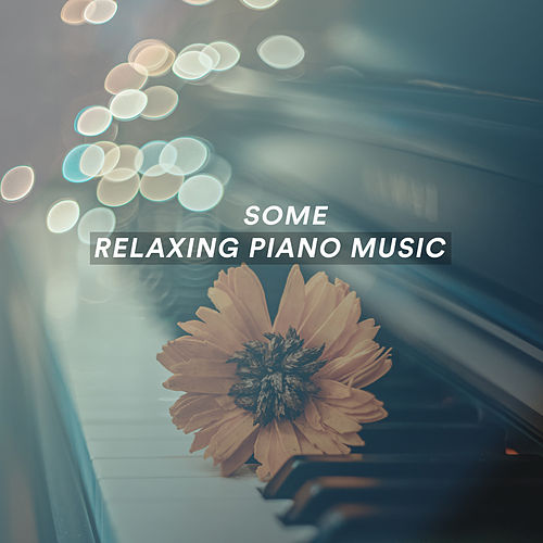 Some Chilled Piano Music by Various Artists