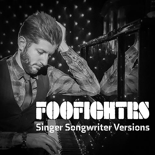 FooFightrs: Singer Songwriter Versions von Gordon November