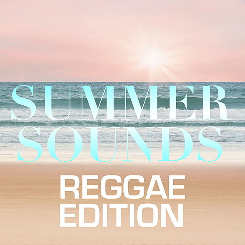 Summer Sounds: Reggae Edition by Various Artists