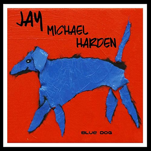 Blue Dog by Jay Michael Harden